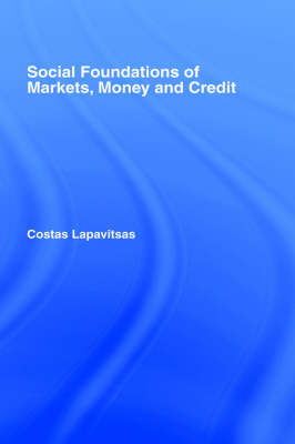 Social Foundations of Markets, Money and Credit book