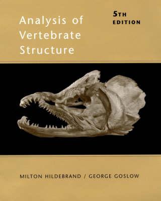 Analysis of Vertebrate Structure by Milton Hildebrand