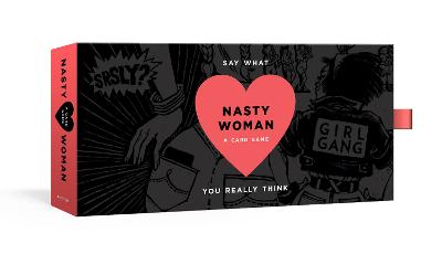 Nasty Woman Game: A Card Game for Every Feminist by Amanda Brinkman