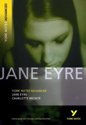 Jane Eyre: York Notes Advanced by Charlotte Bronte