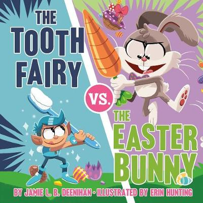 The Tooth Fairy vs. the Easter Bunny book