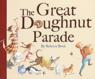 Great Doughnut Parade by Rebecca Bond