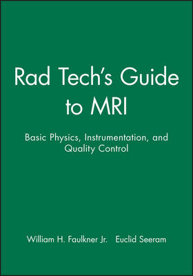 Rad Tech's Guide to MRI by William H. Faulkner, Jr.