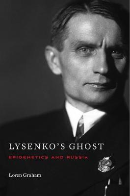 Lysenko's Ghost by Loren Graham