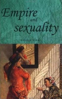 Empire and Sexuality by Ronald Hyam