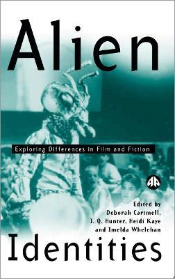 Alien Identities by Deborah Cartmell