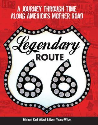 Legendary Route 66 by Michael Karl Witzel
