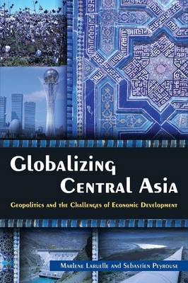 Globalizing Central Asia by Dr. Sebastien Peyrouse