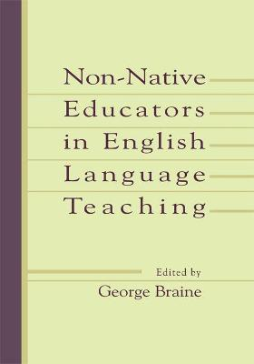 Non-Native Educators in English Language Teaching by George Braine