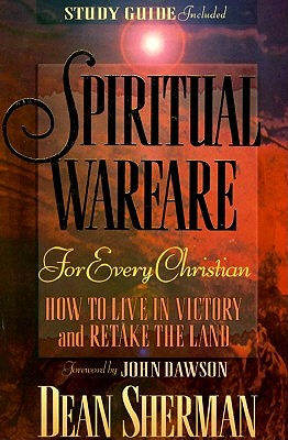 Spiritual Warfare for Every Christian by Dean Sherman