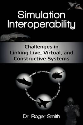 Simulation Interoperability by Roger Dean Smith