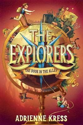 The Explorers: The Door in the Alley by Adrienne Kress