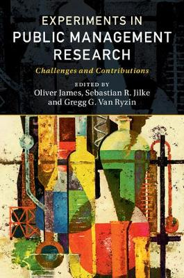 Experiments in Public Management Research by Oliver James