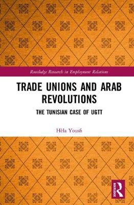 Trade Unions and Arab Revolutions by Hela Yousfi