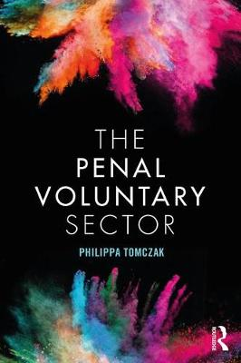 The Penal Voluntary Sector by Philippa Tomczak