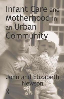 Infant Care and Motherhood in an Urban Community by Elizabeth Newson