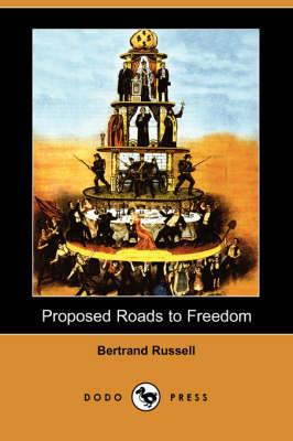 Proposed Roads to Freedom (Dodo Press) book