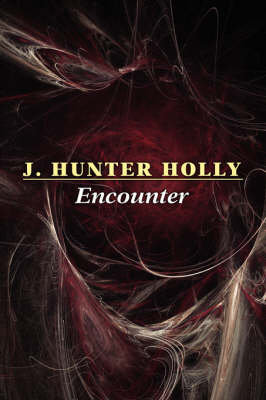 Encounter by J Hunter Holly