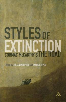 Styles of Extinction: Cormac McCarthy's the Road by Mark Steven