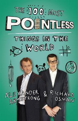 100 Most Pointless Things in the World by Alexander Armstrong