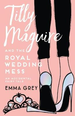 Tilly Maguire and the Royal Wedding Mess book