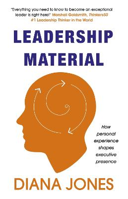 Leadership Material: How Personal Experience Shapes Executive Presence book