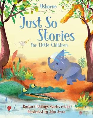 Just So Stories for Little Children by Anna Milbourne