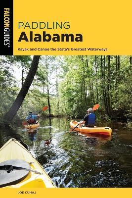 Paddling Alabama: Kayak and Canoe the State's Greatest Waterways book