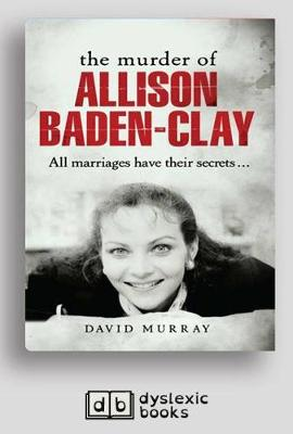 The The Murder of Allison Baden-Clay by David Murray