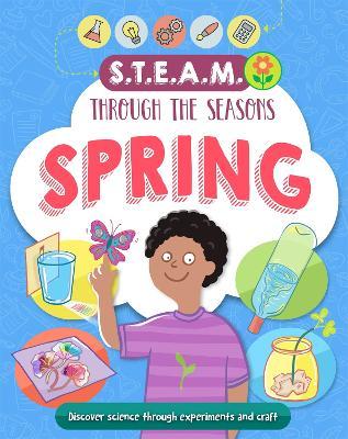 STEAM through the seasons: Spring by Anna Claybourne