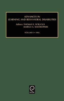 Advances in Learning and Behavioural Disabilities by Margo A. Mastropieri