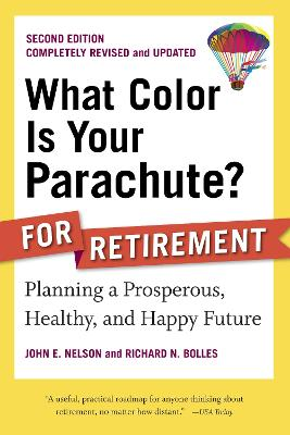 What Color Is Your Parachute? For Retirement, 2nd Edition by John E. Nelson