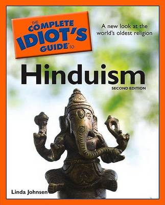 Complete Idiot's Guide to Hinduism by Linda Johnsen