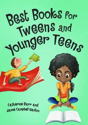 Best Books for Tweens and Younger Teens by Catherine Barr