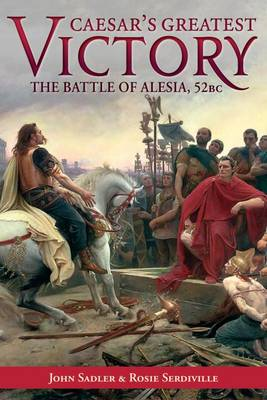 Caesar'S Greatest Victory by John Sadler