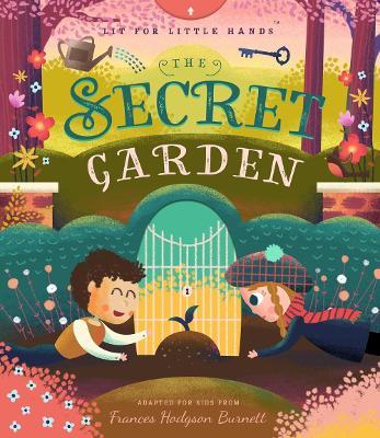 Lit for Little Hands: The Secret Garden by David Miles
