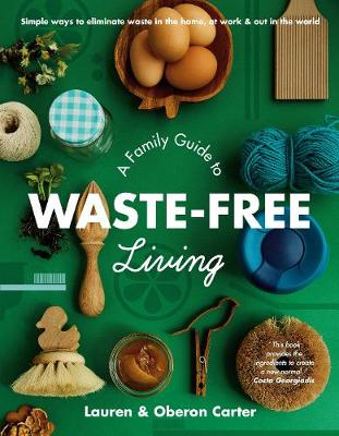 A Family Guide to Waste-Free Living by Lauren Carter