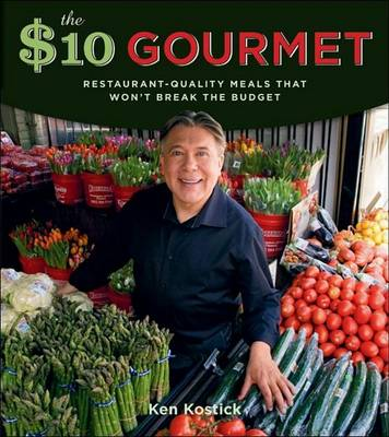 The $10 Gourmet by Ken Kostick