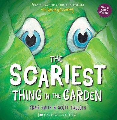Scariest Thing in the Garden by Craig Smith
