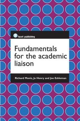 Fundamentals for the Academic Liaison by Richard Moniz