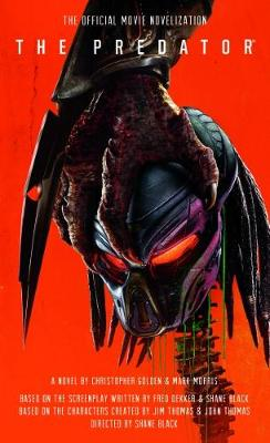 The Predator: The Official Movie Novelization by Christopher Golden