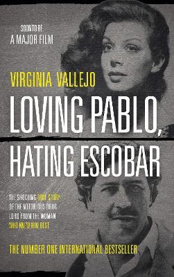 Loving Pablo, Hating Escobar by Virginia Vallejo