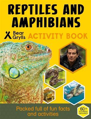 Bear Grylls Activity Series: Reptiles & Amphibians by Bear Grylls
