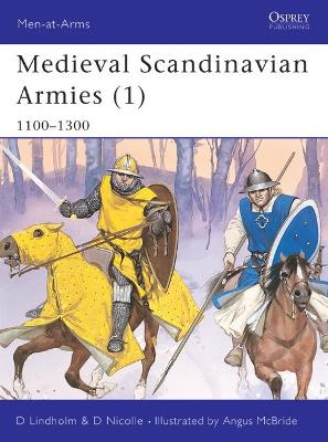 Medieval Scandinavian Armies 1100-1300 Pt. 1 by David Nicolle