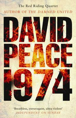Red Riding Nineteen Seventy Four by David Peace