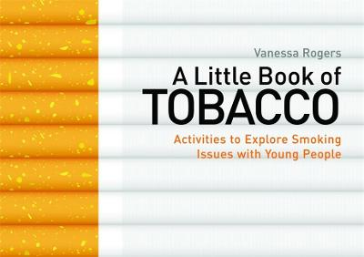 A Little Book of Tobacco by Vanessa Rogers