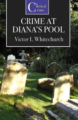 Crime at Diana's Pool by Victor L Whitechurch
