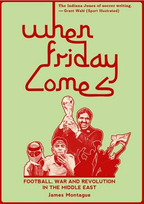 When Friday Comes by James Montague