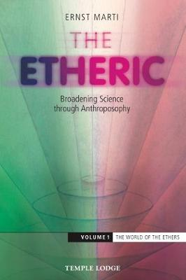 The Etheric The World of the Ethers Volume 1 by Ernst Marti