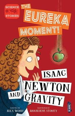 Isaac Newton and Gravity by Alex Woolf